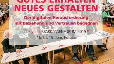 Einladung zum 9. ver.di-Sparkassenforum 2015 vom 16. bis 19. Juni in Potsdam
