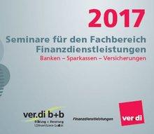 Seminare für den FachbereichFinanzdienstleistungen 2017Banken – Sparkassen – Versicherungen